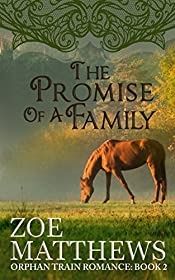 The Promise of a Family (Orphan Train Romance, Book 2): A Clean Historical Western Romance (Orphan Train Romance Series)