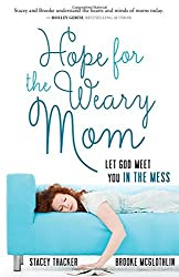 Hope for the Weary Mom by Brooke McGlothlin Stacey Thacker (20-Feb-2015) Paperback