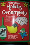 Fabulous Holiday Ornaments, A. P. Folmer, 0590424289