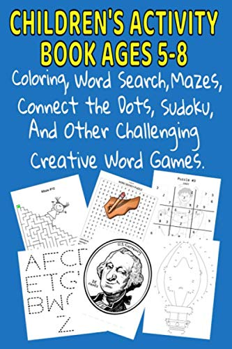 Children's Activity Book Ages 5-8: Coloring , Word Search, Mazes, Connect the Dots, Sudoku, & Other Challenging Creative Word Games for Kids]()