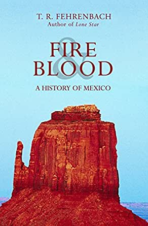 Fire And Blood: A History Of Mexico