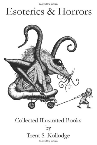 Esoterics & Horrors: Collected Illustrated Books