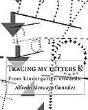 Tracing My Letters K, Alfredo Moncayo Gonzalez, 1453639055