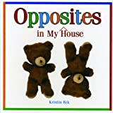 Opposites in My House, Kristin Eck, 1404227008