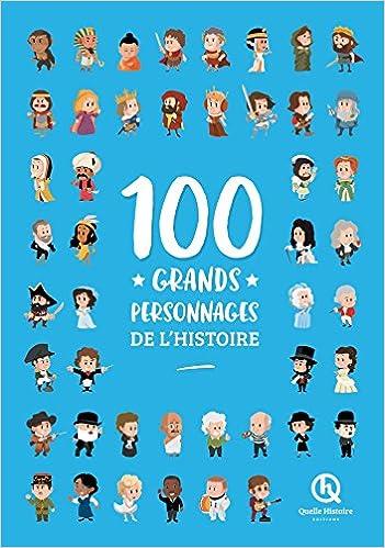 100 Grands Personnages De L Histoire Livre Deluxe
