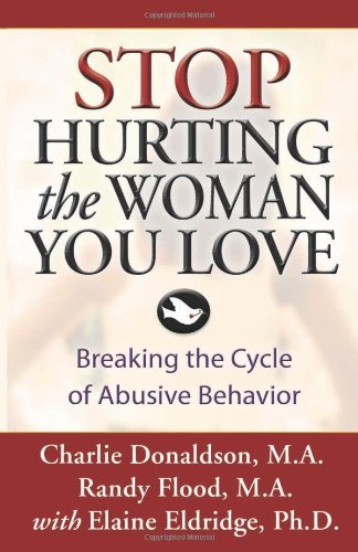 Stop Hurting the Woman You Love: Breaking the Cycle of Abusive Behavior [Paperback]