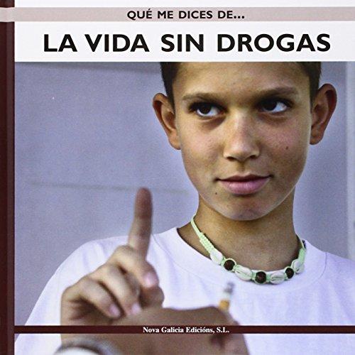 La Vida Sin Drogas / Life Without Drugs (Que Me Dices De / What About...?) (Spanish Edition) - Amador Calafat Far