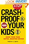 Crashproof Your Kids: Make Your Teen...