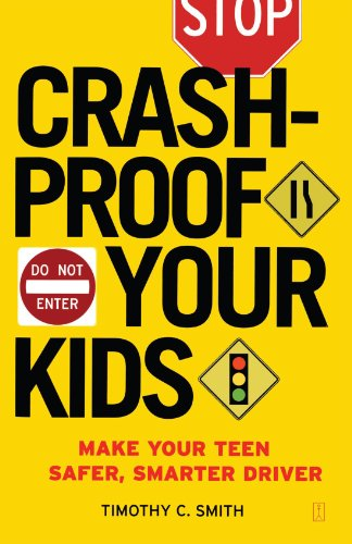 Crash-Proof Your Kids: Make Your Teen a Safer, Smarter Driver