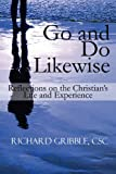 img - for Go and Do Likewise: Reflections on the Christian's Life and Experience book / textbook / text book
