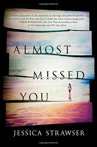 Almost Missed You by Jessica Strawser | book review