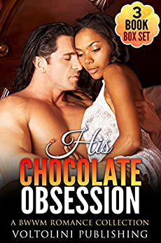 Download for free His Chocolate Obsession: A BWWM Bundle