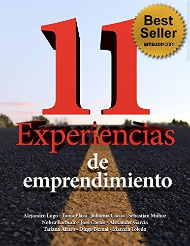 11 Experiencias de emprendimiento (Spanish Edition)