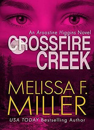 Crossfire Creek Aroostine Higgins Book 5 By Melissa F Miller