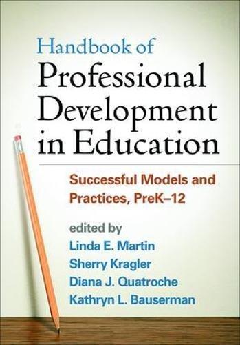 Handbook of Professional Development in Education: Successful Models and Practices, PreK-12 (Best Professional Development For Teachers)