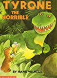 Tyrone the Horrible, Hans Wilhelm, 0590414720