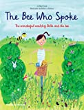 Image of The Bee Who Spoke: The Wonderful World of Belle and the Bee