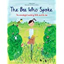 The Bee Who Spoke: The Wonderful World of Belle and the Bee