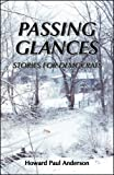 Passing Glances, Howard Paul Anderson, 0741447517