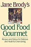 img - for Jane Brody's Good Food Gourmet: Recipes and Menus for Delicious and Healthful Entertaining book / textbook / text book