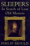Sleepers: Lost Old Masters: In Search of Lost Old Masters