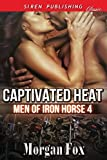 Captivated Heat [Men of Iron Horse 4] (Siren Publishing Classic)