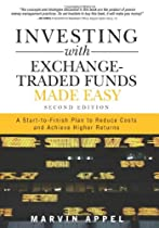 Investing with Exchange-Traded Funds Made Easy: A Start-to-Finish Plan to Reduce Costs and Achieve Higher Returns (2nd Edition)