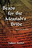 Beads for the Messiah's Bride, Yakov Azriel, 1568091281