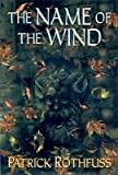The Name of the Wind (the Kingkiller Chronicle( Day One))[KINGKILLER CHRON #01 NAME OF T][Hardcover]