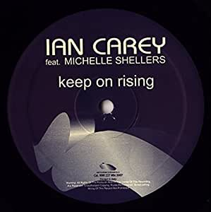 Ian Carey Feat. Michelle Shellers / Keep On Rising (Rise)