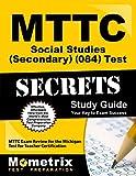 MTTC Social Studies (Secondary) (084) Test Secrets Study Guide: MTTC Exam Review for the Michigan Test for Teacher Certification (Secrets (Mometrix))