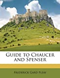Guide to Chaucer and Spenser, Frederick Gard Fleay, 1146217757