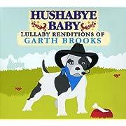 Hushabye Baby: Lullaby Renditions of Garth Brooks