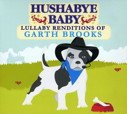 Price comparison product image Hushabye Baby: Lullaby Renditions of Garth Brooks
