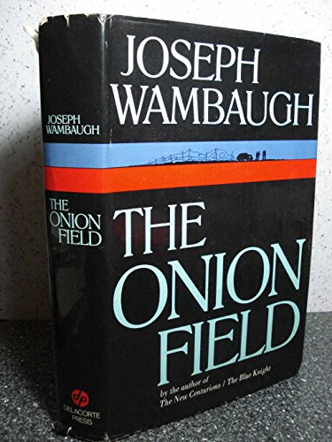 The Onion Field First edition by Wambaugh, Joseph (1973) Hardcover
