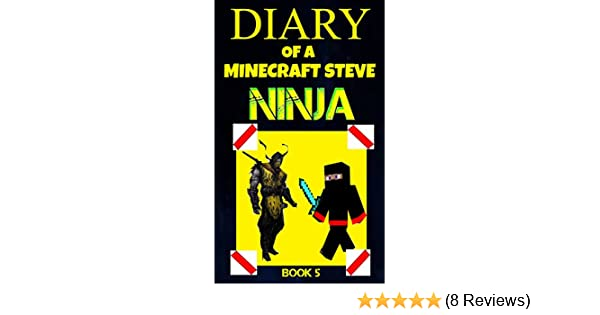 Diary of a Minecraft Steve Ninja Book 5 (Ninja Steve)