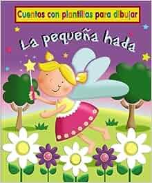 Amazon.com: La pequena hada / The Little Fairy: Cuentos Con Plantillas