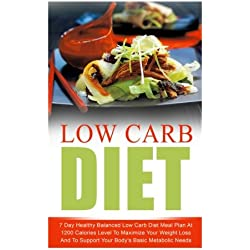 Low Carb Diet: 7 Day Healthy Balanced Low Carb Diet Meal Plan At 1200 Calories Level To Maximize Your Weight Loss And To Support Your Body's Basic ... Carb Living, Keto Clarity, Ketogenic Diet)