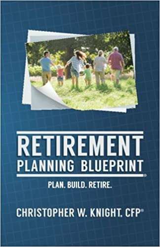 Retirement planning blueprint christopher w knight 9780692818411 retirement planning blueprint christopher w knight 9780692818411 amazon books malvernweather Image collections