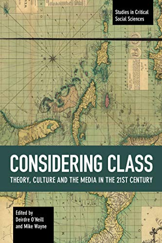 Image of Considering Class: Theory, Culture and the Media in the 21st Century (Studies in Critical Social Sciences)