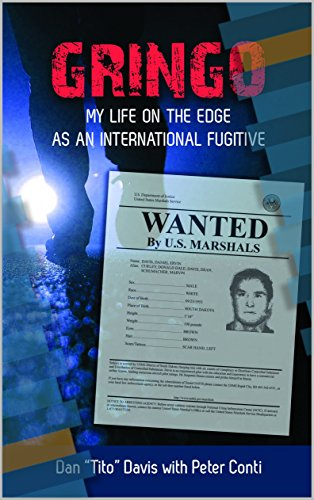Gringo: My Life On The Edge As An International Fugitive by Peter Conti & Dan