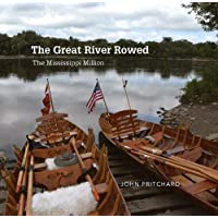 The Great River Rowed: The Mississippi Million