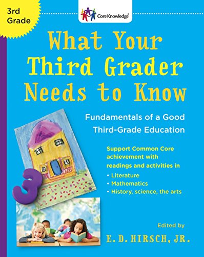 What Your Third Grader Needs to Know (Revised Edition): Fundamentals of a Good Third-Grade Education (The Core Knowledge Series)