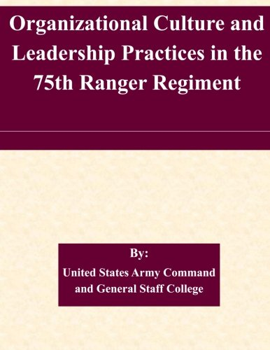 (Organizational Culture and Leadership Practices in the 75th Ranger Regiment)