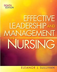 Effective Leadership & Management In Nursing (8th Edition) (Effective Leadership & Management In Nursing (Sull)