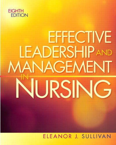 Effective Leadership and Management in Nursing (8th Edition) (Effective Leadership & Management in Nursing (Sull) by Prentice Hall