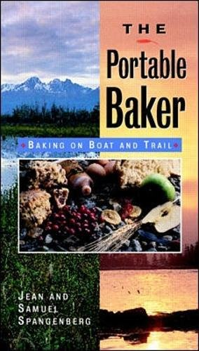 The Portable Baker: Baking on Boat and Trail by Jean Spangenberg, Samuel Spangenberg