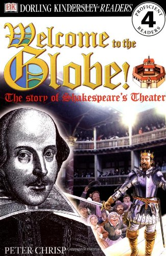 DK Readers: Welcome to the Globe: The Story of Shakespeare's Theatre (Level 4: Proficient Readers)