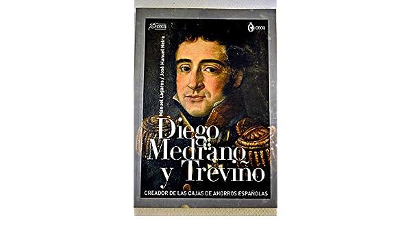 Diego Medrano y Treviño : creador de las cajas de ahorros españolas: 9788475806754: Amazon.com: Books