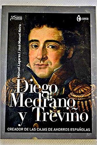 Diego Medrano y Treviño : creador de las cajas de ahorros españolas Paperback